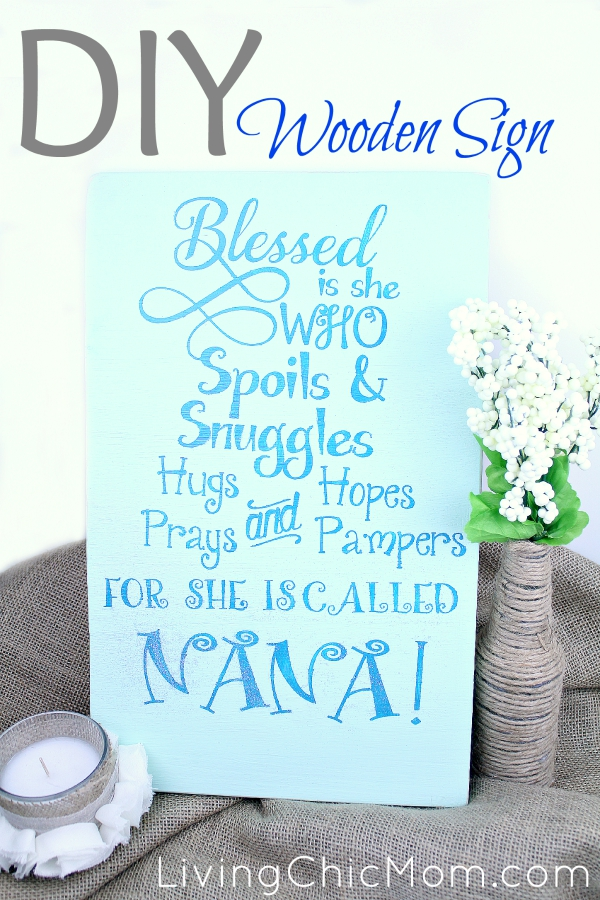 Diy Wooden Sign Tutorial Blessed By Nana Living Chic Mom